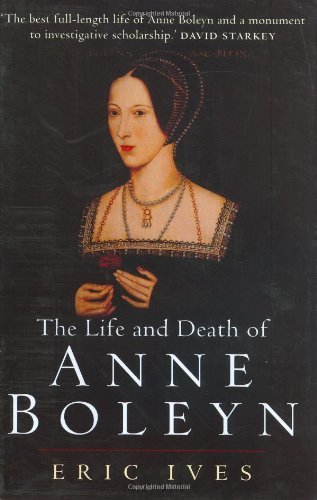 The Life and Death of Anne Boleyn: 'The Most Happy' (English Edition)