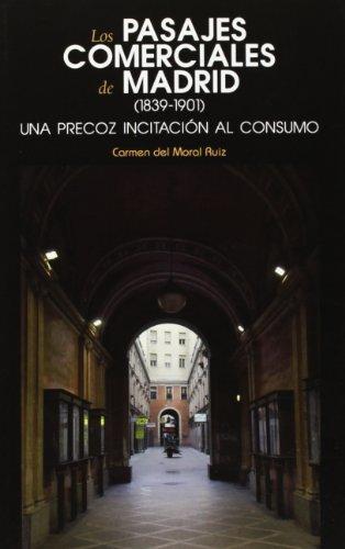 Los pasajes comerciales de Madrid (1839-1901): Una precoz incitación al consumo