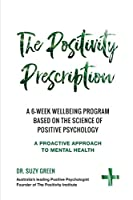 The Positivity Prescription: A six week wellbeing program based on the science of Positive Psychology