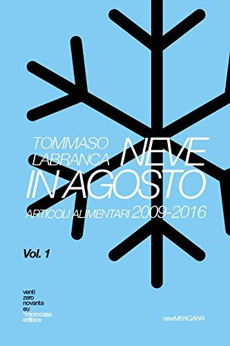 New Miyagawa by ventizeronovanta. Neve in agosto. Articoli alimentari (2009-2016) (Vol. 1)
