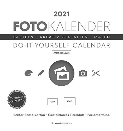 Foto-Bastelkalender weiß 2021 - aufstellbar - Do it yourself calendar 16x17 cm - datiert - Kreativkalender - Foto-Kalender - Alpha Edition