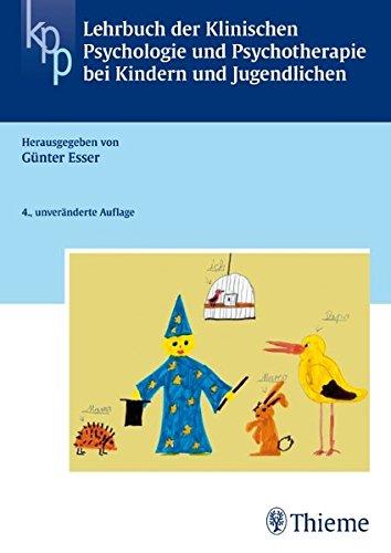 Lehrbuch der Klinischen Psychologie u. Psychotherapie bei Kindern + Jugendlichen (Reihe, KLIN. PSYCHOLOGIE)