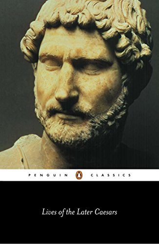 Lives of the Later Caesars: The First Part of the...
