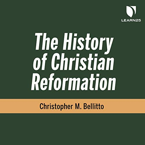 The History of Christian Reformation audiobook cover art