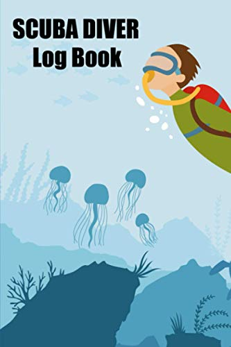 Scuba Diver Log Book: Awesome Cute Simple Clear & Easy Pocket Size Saltwater Scuba Divers Diving Track & Record Logbook for Beginner, Intermediate and Experienced Divers.