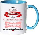 Mister Merchandise Becher Tasse Stolze Mama Einer unfassbar phänomenalen Tochter Kaffee Kaffeetasse liebevoll Bedruckt traumhaft wahnsinnig fantatsisch Weiß-Hellblau