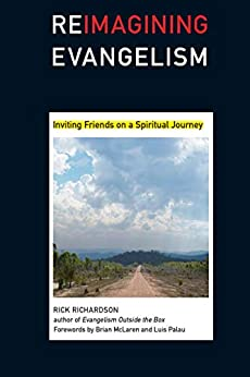 Reimagining Evangelism: Inviting Friends on a Spiritual Journey (Reimagining Evangelism Curriculum Set) by [Rick Richardson, Brian McLaren, Luis Palau]