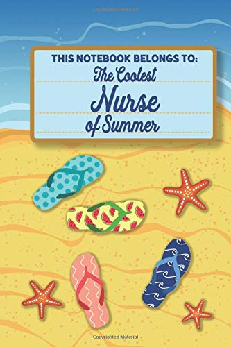 This Notebook Belongs to the Coolest Nurse of Summer: Summer Journal | Notebook | Diary | With Beautiful Beach Design Cover and Interieur | Over 100 ... Appreciation Gift Idea for Your Nurse