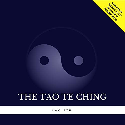 The Tao Te Ching                   By:                                                                                                                                 Lao Tzu                               Narrated by:                                                                                                                                 Michael Scott                      Length: 1 hr and 28 mins     1 rating     Overall 3.0