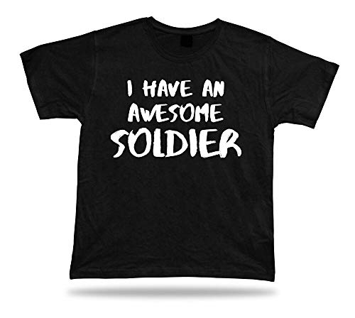 I Have an Awesome Soldier T Shirt Family Relative Special Tee Gift strog Success Black M