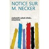 Notice sur M. Necker (French Edition)