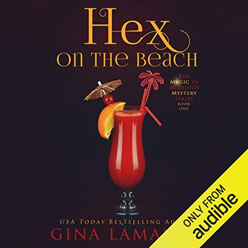 Hex on the Beach: The Magic & Mixology Mystery Series, Book 1