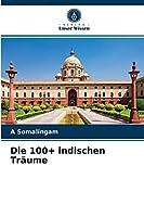 Die 100+ indischen Traeume