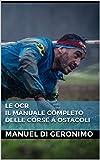 Le OCR: Il manuale completo delle corse a ostacoli (Italian Edition)