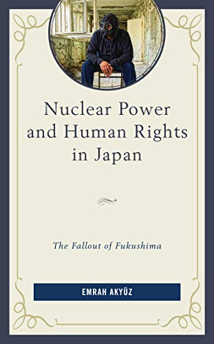 Nuclear Power and Human Rights in Japan: The Fallout of Fukushima