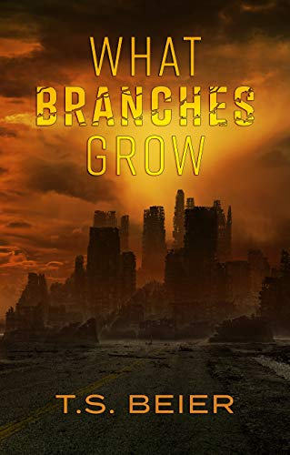What Branches Grow by T.S. Beier ebook deal