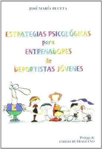 Estrategias Psicológicas Para Entrenadores De Deportistas Jóvenes (Colección Dykinson-Psicología)