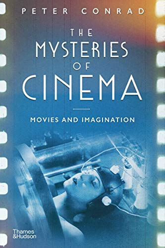 The Mysteries of Cinema: Movies and Imagination
