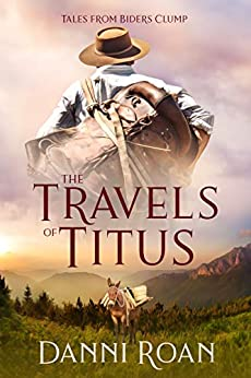 The Travels of Titus: Tales from Biders Clump: Book 9 by [Danni Roan, Tales from Biders Clump]
