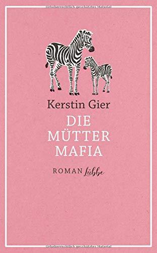 Die Mütter-Mafia: Roman.