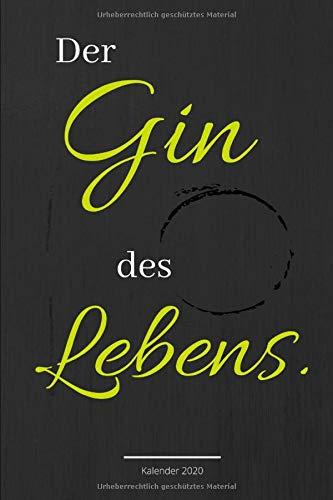 Der Gin des Lebens, Kalender 2020: Wochenkalender für Ginliebhaber