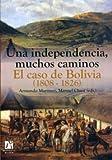 Una independencia, muchos caminos. El caso de Bolivia (1808-1826): 10 (Amèrica)
