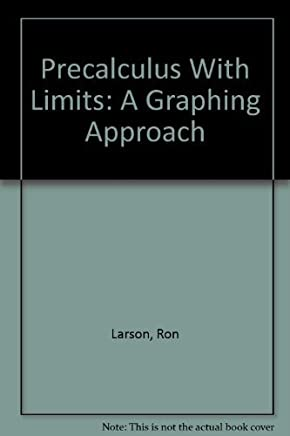 Precalculus With Limits: A Graphing Approach, 3rd Edition, Instructors Annotated Edition by Larson, Ron, Hostetler, Robert P., Edwards, Bruce H., Heyd, (2000) Hardcover