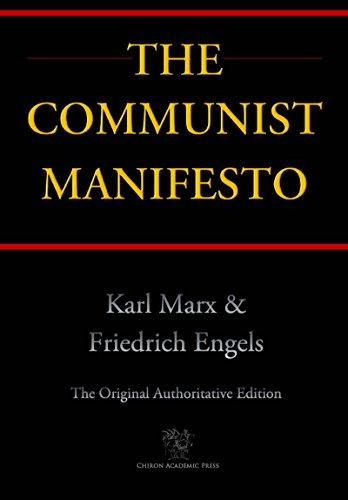 The Communist Manifesto (Chiron Academic Press - The Original Authoritative Edition) (English Edition)