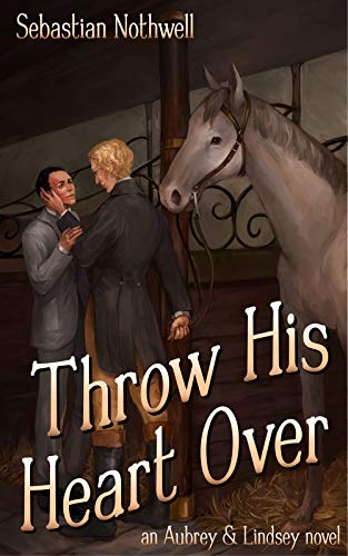 Throw His Heart Over (Aubrey & Lindsey Book 2)