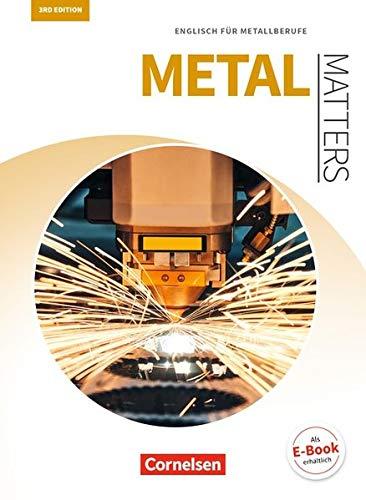 Matters Technik - Metal Matters 3rd edition: B1 - Englisch für Metallberufe: Schülerbuch