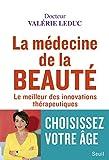 La Médecine de la beauté - Le meilleur des innovations thérapeutiques