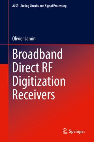 Broadband Direct RF Digitization Receivers (Analog Circuits and Signal Processing Book 121) (English Edition)