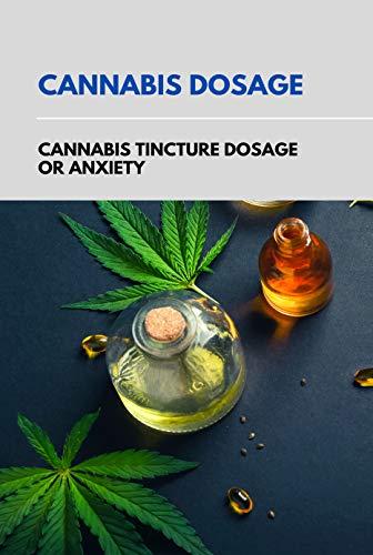 Cannabis Dosage: Cannabis Tincture...