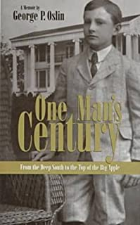 One Man's Century: From the Deep South to the Top of the Big Apple : a Memoir