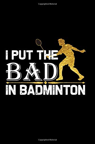 I put the bad ib badminton Notebook, Badminton Player notebook gift: badminton set / Badminton log Gift, 101 Pages, 6x9, Soft Cover, Matte Finish