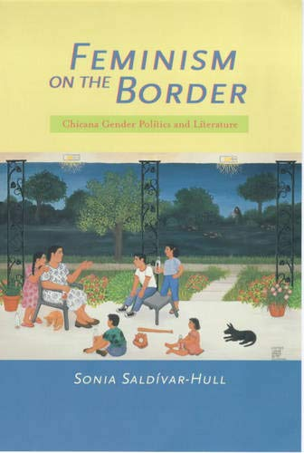 Feminism on the Border: Chicana Gender Politics and Literature