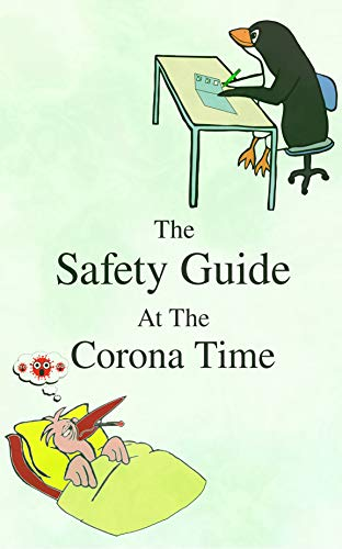 The Safety Guide At The Corona Time: the corona virus protection book by [Coronum]