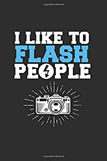 I like to Flash People: Cool Animated Design For Photographer Camera Man Picture taking Photography Lover Notebook Composi...