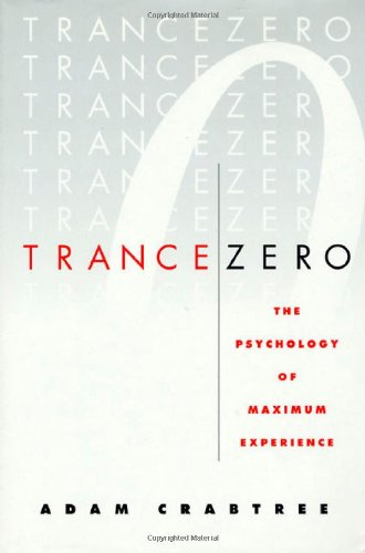 Trance Zero: The Psychology of Maximum Experience