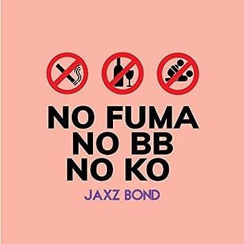 No Fuma No Bb No Ko