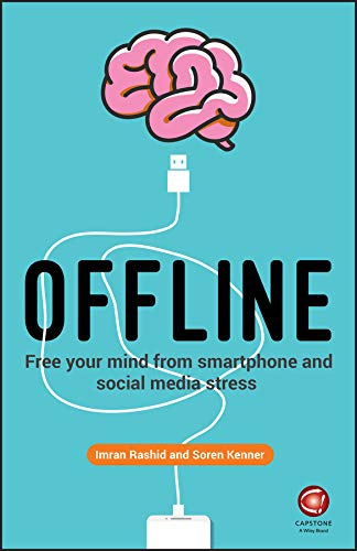 Offline: Free Your Mind from Smartphone and Social Media Stress ...