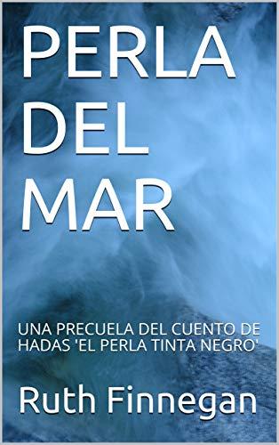 PERLA DEL MAR : UNA PRECUELA DEL CUENTO DE HADAS 'EL PERLA TINTA NEGRO' (Kate-Pearl Books nº 4)