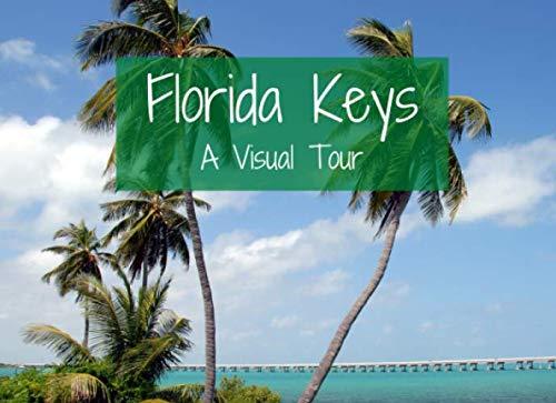 Florida Keys: A Visual Tour