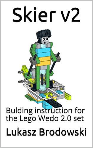 Skier v2: Bulding instruction for the Lego Wedo 2.0 set (English Edition)
