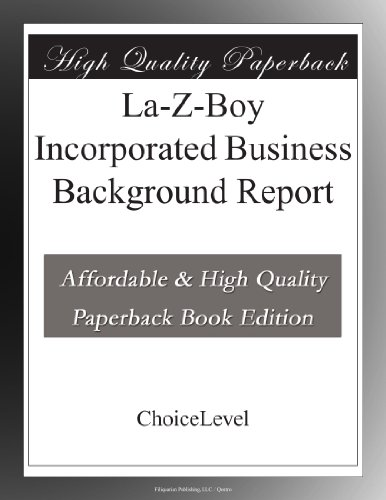 La-Z-Boy Incorporated Business Background Report