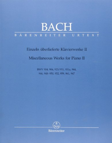 Miscellaneous Works for Piano II BWV 904, 906, 923/951, 951a, 944, 946, 948-950, 952, 959, 961, 967