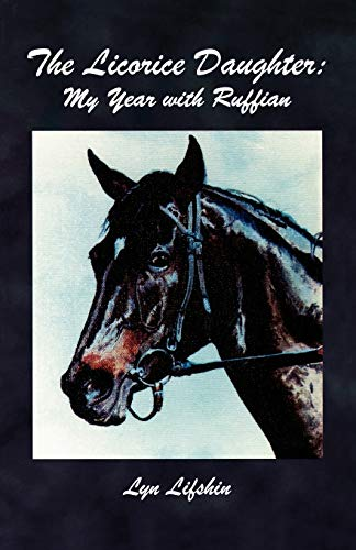 The Licorice Daughter: My Year with Ruffian