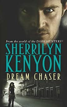 Dream Chaser: Number 14 in series (Dark-Hunter World Book 15) by [Sherrilyn Kenyon]