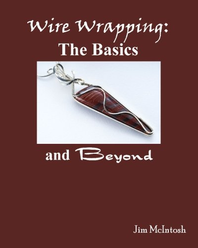 Wire Wrapping: The Basics And Beyond