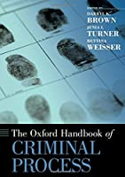 The Oxford Handbook of Criminal Process (Oxford Handbooks)